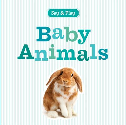 Baby Animals (Say & Play), Sterling Publishing Co., Inc.