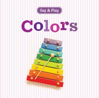 Colors (Say & Play), Sterling Publishing Co., Inc.