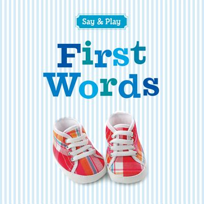 First Words (Say & Play), Sterling Publishing Co., Inc.