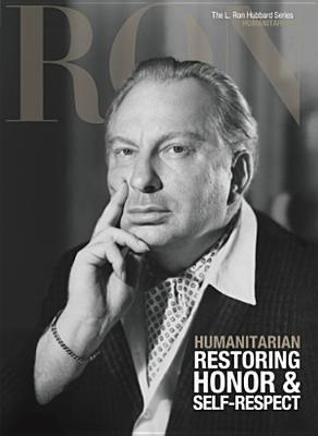 Image for Humanitarian, Restoring Honor & Self-Respect: L. Ron Hubbard Series, Humanitarian (The L. Ron Hubbard Series, The Complete Biographical Encyclopedia)