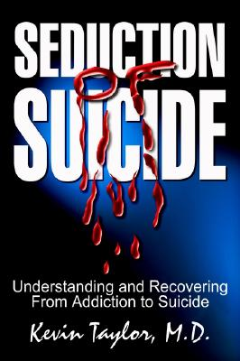 Image for Seduction of Suicide: Understanding and Recovering From Addiction to Suicide
