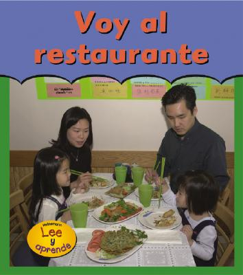 Image for Voy Al Restaurante / Goint to a Restaurant (HEINEMANN LEE Y APRENDE/HEINEMANN READ AND LEARN (SPANISH)) (English and Spanish Edition)