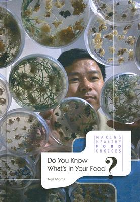 Image for Do You Know What's In Your Food? (Making Healthy Food Choices)