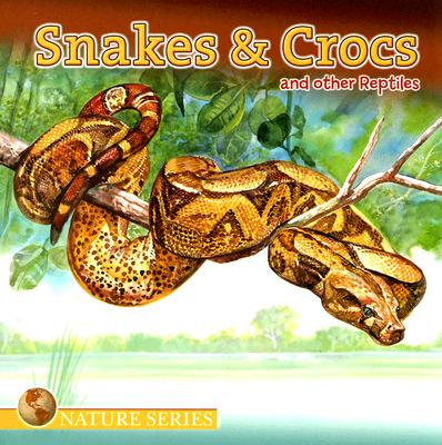 Image for Snakes & Crocs and other Reptiles (Nature (Dalmatian Press))