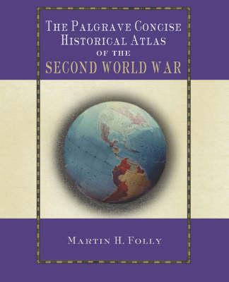 Image for The Palgrave Concise Historical Atlas of the Second World War