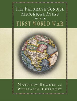 Image for The Palgrave Concise Historical Atlas of the First World War