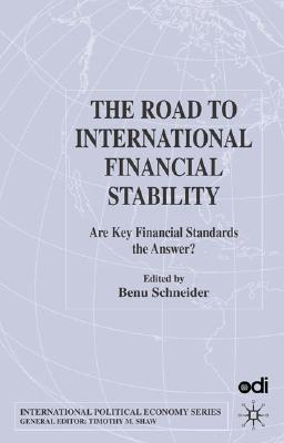 Image for The Road to International Financial Stability: Are Key Financial Standards the Answer? (International Political Economy)