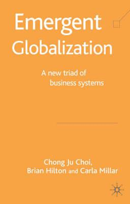 Image for Emergent Globalization: A New Triad of Business Systems