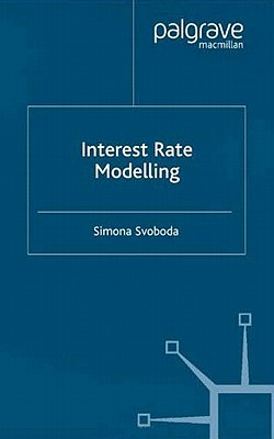 Image for Interest Rate Modelling (Finance and Capital Markets Series)