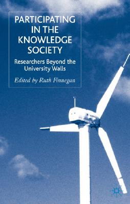Image for Participating in the Knowledge Society: Researchers Beyond the University Walls
