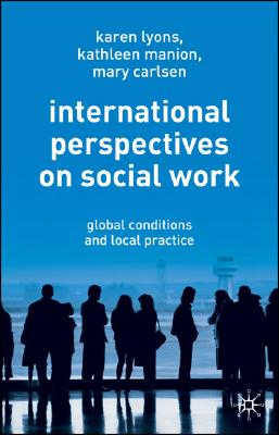 Image for International Perspectives on Social Work: Global Conditions and Local Practice