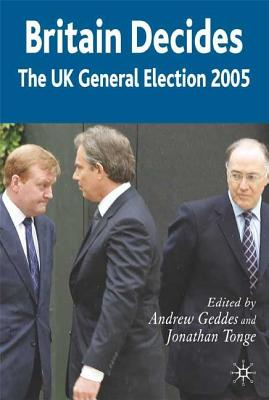 Image for Britain Decides: The UK General Election 2005 (British General Election series)
