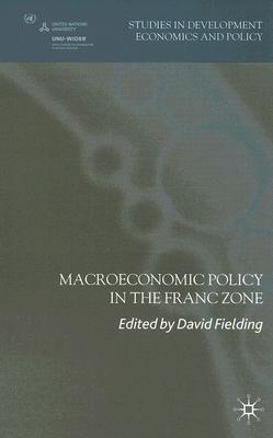 Image for Macroeconomic Policy in the Franc Zone (Studies in Development Economics and Policy)