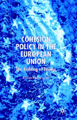 Cohesion Policy in the European Union: The Building of Europe, Leonardi, R.