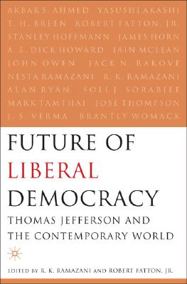 Image for The Future of Liberal Democracy: Thomas Jefferson and the Contemporary World