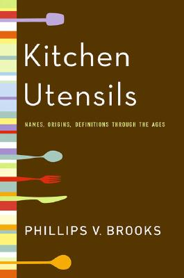 Image for Kitchen Utensils: Names, Origins, and Definitions Through the Ages