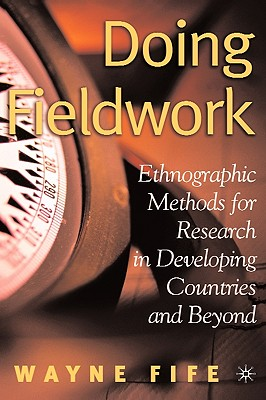 Image for Doing Fieldwork: Ethnographic Methods for Research in Developing Countries and Beyond