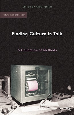 Finding Culture in Talk: A Collection of Methods (Culture, Mind, and Society)