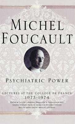 Image for Psychiatric Power: Lectures at the College de France 1973-1974