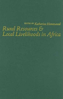 Rural Resources and Local Livelihoods in Africa, Homewood, Katherine