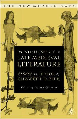 Image for Mindful Spirit in Late Medieval Literature: Essays in Honor of Elizabeth D. Kirk (The New Middle Ages)