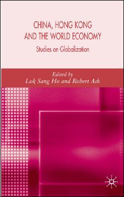 China, Hong Kong and the World Economy: Studies on Globalization