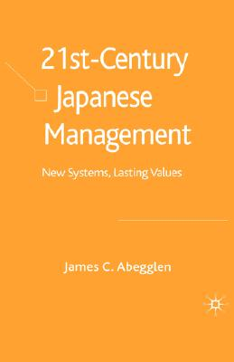 Image for 21st Century Japanese Management: New Systems, Lasting Values