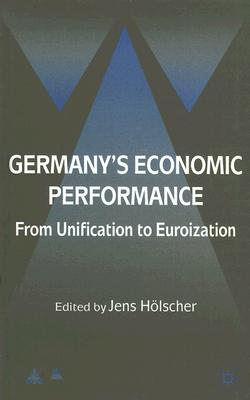 Image for Germany's Economic Performance: From Unification to Euroization (Anglo-German Foundation)