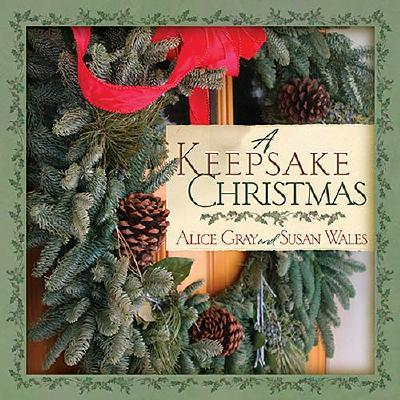A Keepsake Christmas, Alice Gray; Susan Wales