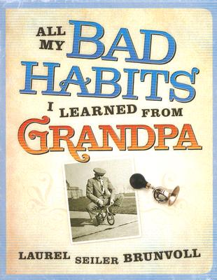 Image for All My Bad Habits I Learned from Grandpa