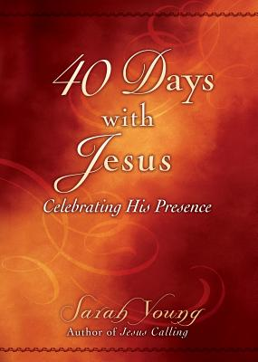 Image for 40 Days With Jesus: Celebrating His Presence