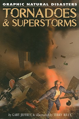 Image for Tornadoes & Superstorms (Graphic Natural Disasters)