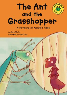 The Ant and the Grasshopper: A Retelling of Aesop's Fable, Mark White