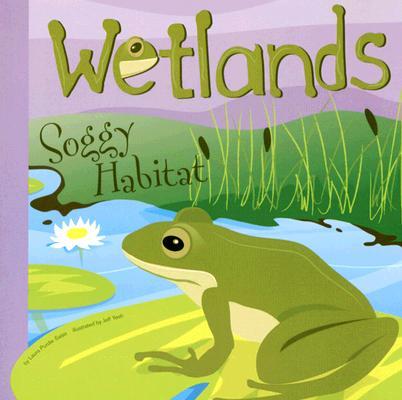 Image for Wetlands: Soggy Habitat (Amazing Science: Ecosystems)