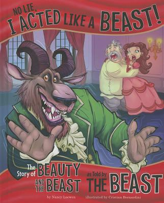 Image for No Lie, I Acted Like a Beast!: The Story of Beauty and the Beast as Told by the Beast (The Other Side of the Story)