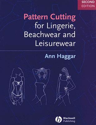 Pattern Cutting for Lingerie, Beachwear and Leisurewear, Haggar, Ann