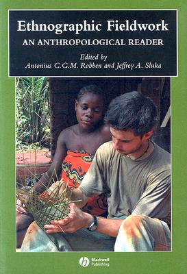 Image for Ethnographic Fieldwork: An Anthropological Reader (Blackwell Anthologies in Social and Cultural Anthropology)