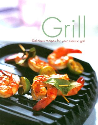 Image for Grill: Delicious Recipes for Your Electric Grill