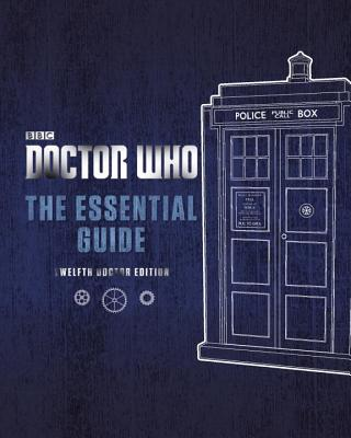 Doctor Who: The Essential Guide Revised 12th Doctor Edition, Penguin UK