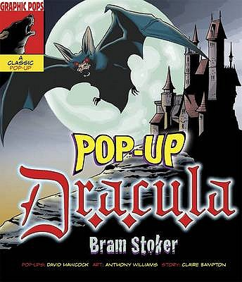 Pop-Up Dracula (Graphic Pops), Stoker, Bram; Claire Bampton; Hawcock, David; Williams, Anthony