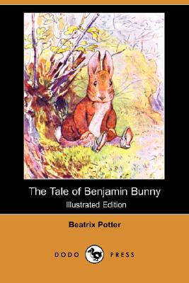 The Tale of Benjamin Bunny (Illustrated Edition) (Dodo Press), Potter, Beatrix