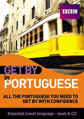 Image for Get by in Portuguese: All the Portuguese You Need to Get by With Confidence (BBC Active Get By)