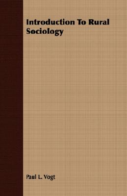 Introduction To Rural Sociology, Vogt, Paul L.