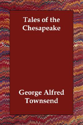 Tales of the Chesapeake, Townsend, George Alfred