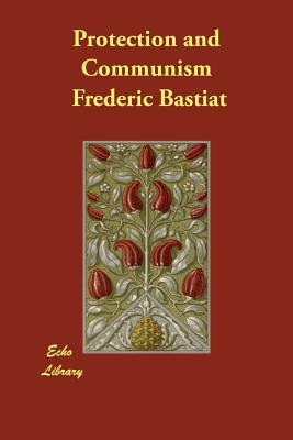 Protection and Communism, Bastiat, Frederic