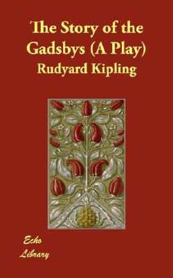 The Story of the Gadsbys (a Play), Kipling, Rudyard