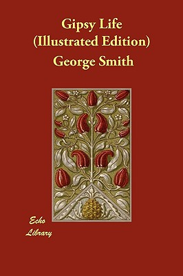 Gipsy Life (Illustrated Edition), Smith, George
