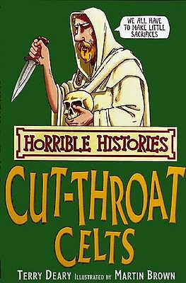 Image for The Cut-throat Celts (Horrible Histories) (Horrible Histories)
