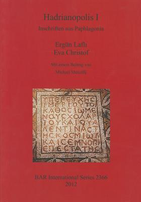 Hadrianopolis I Inschriften aus Paphlagonia (Bar S), Lafli, Ergun; Christof, Eva