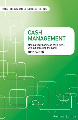Image for Cash management: Making your Business Cash-Rich...without Breaking the Bank (Business on a Shoestring)